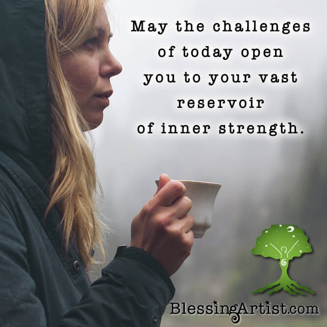 woman looking pensive with words may the challenges of today open you to your vast reservoir of strength
